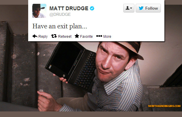 matt-drudge-report-warns-readers-to-have-an-exit-plan-info-wars-conspiracy-theory-last-days-now-the-end-begins