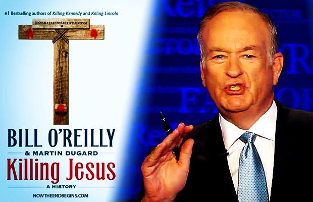 killing-jesus-bill-oreilly-not-accurate-false-gospel-fox-news