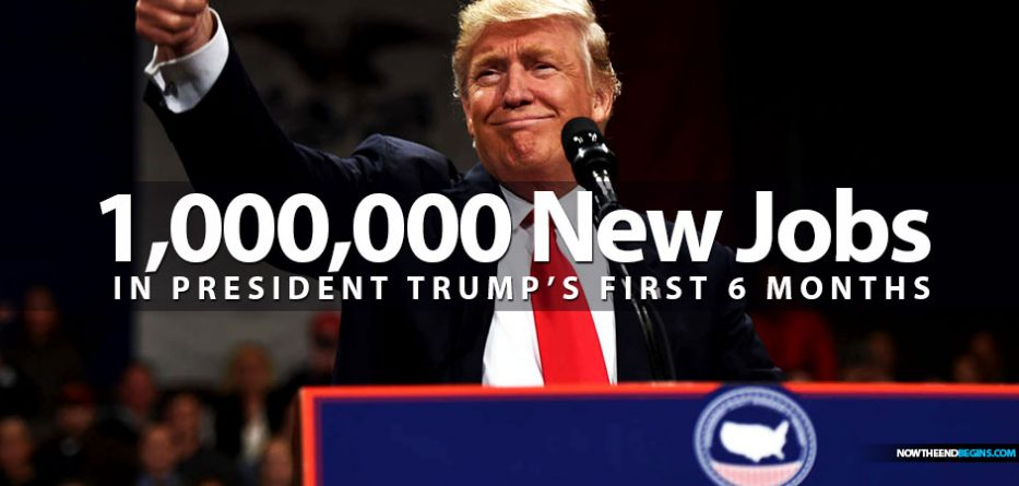 president-trump-one-million-new-jobs-first-6-months-maga