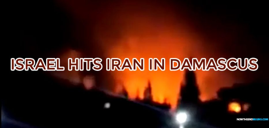 israel-airstrikes-damascus-iran-military-installations-missiles-now-the-end-begins