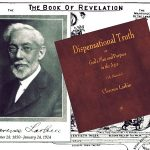 """DISPENSATIONAL TRUTH or """"OD'S PLAN AND PURPOSE IN THE AGES"""