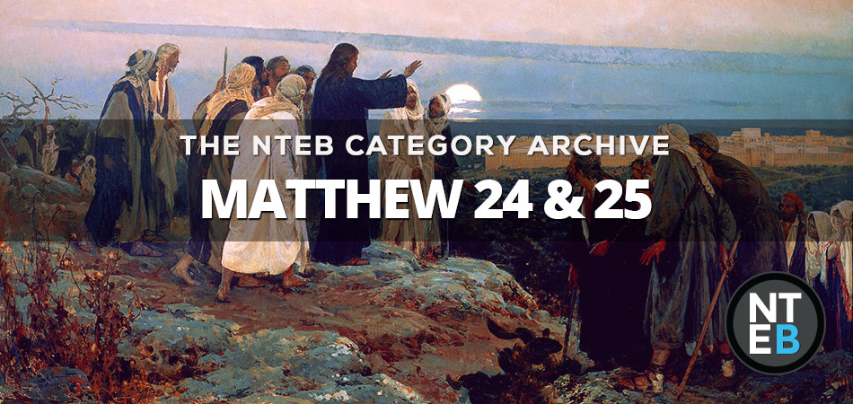 The End Times Prophecies Of Matthew 24 & 25