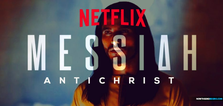 Netflix news series MESSIAH heralds the coming of the biblical Antichrist