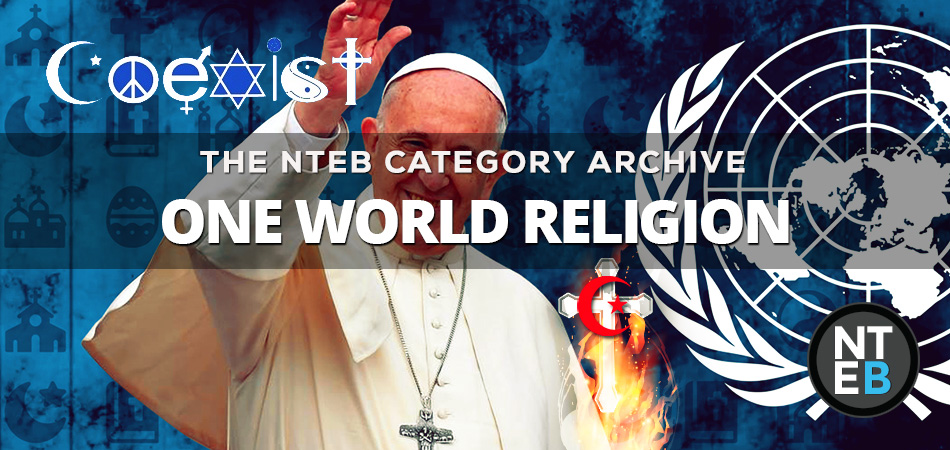 Chrislam and the Coming One World Religion of Antichrist in the End Times