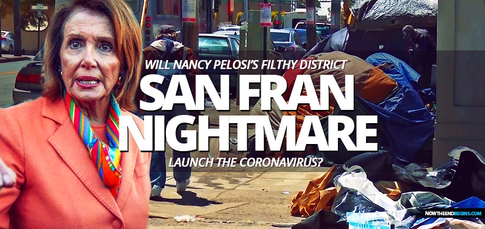 House Speaker Nancy Pelosi is criticizing Trump over handling of coronavirus, but the teeming homeless problem and sanitary conditions in her home district of San Francisco may just lead to a ground zero outbreak of the disease.
