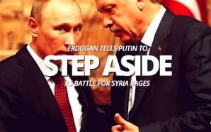On Saturday, Turkish President Tayyip Erdogan said that he told President Vladimir Putin for Russia to step aside in Syria