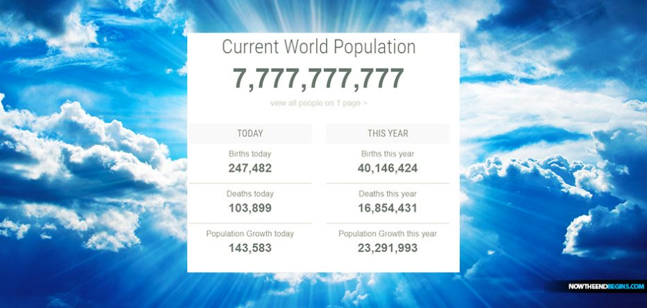 global-population-hits-777777777-people-pretribulation-rapture-church-now-the-end-begins-king-james-bible