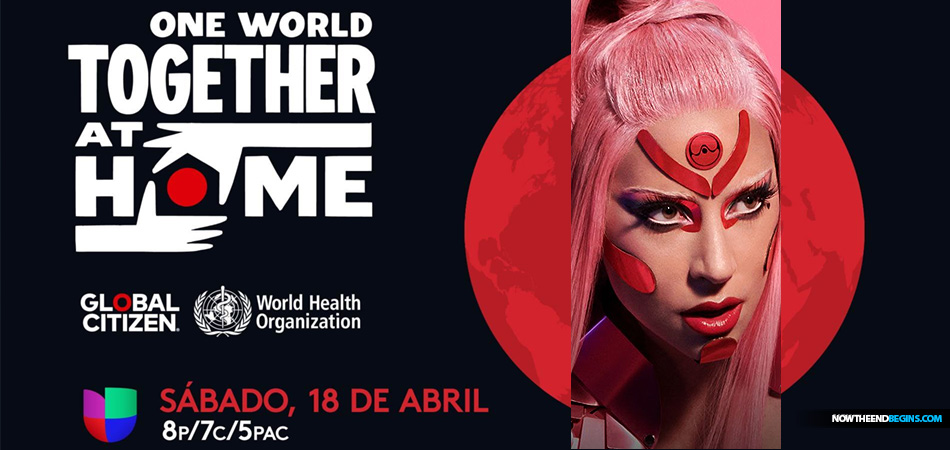 When a group calling themselves Global Citizen wants to bring you a One World 'Together At Home' concert headlined by a New Age Illuminati satanist like Lady Gaga, it's not just the end times, it is the end of times.