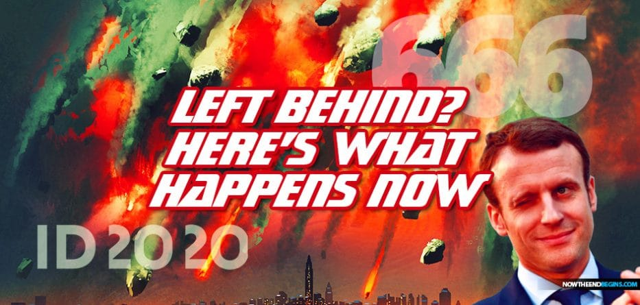 left-behind-after-pretribulation-rapture-church-what-happens-next-666-antichrist-mark-of-the-beast-jacobs-trouble-strong-delusion-great-tribulation-emmanuel-macron