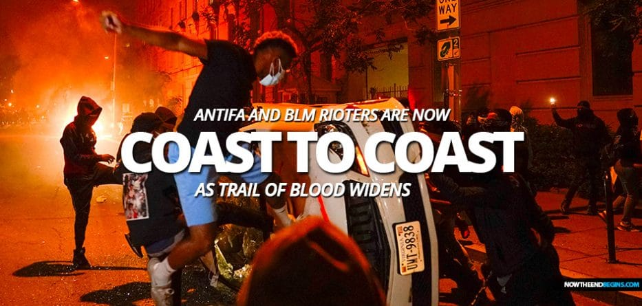 antifa-black-lives-matter-rioters-coast-to-coast-as-violence-bloodshed-widens