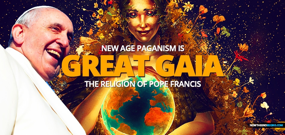 pope-francis-gaia-worship-new-age-paganism-climate-change-creation-is-groaning