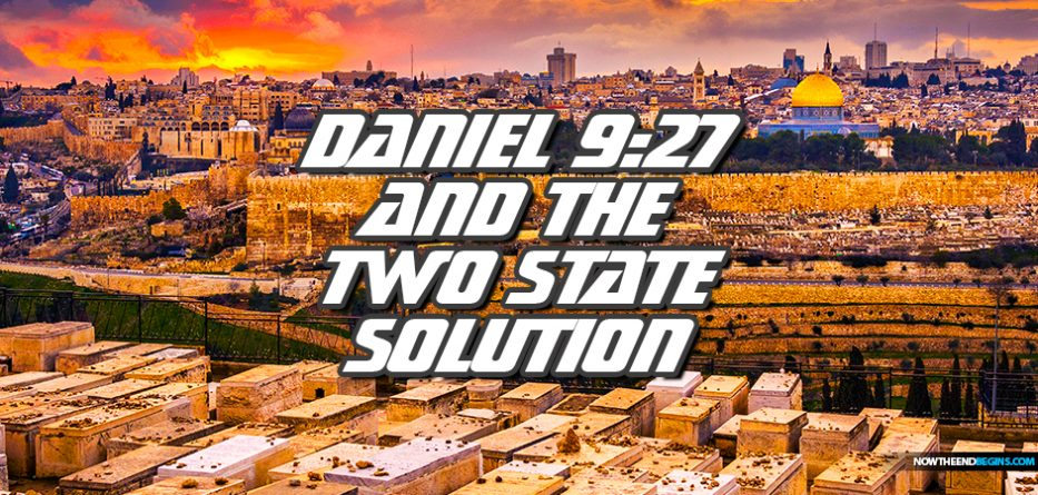 two-state-solution-daniel-9-27-covenant-with-antichrist-israel-jews-palestine-end-times-bible-prophecy-nteb