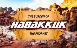 burden-of-habakkuk-prophet-how-long-o-lord-second-coming-revelation-19-selah-petra