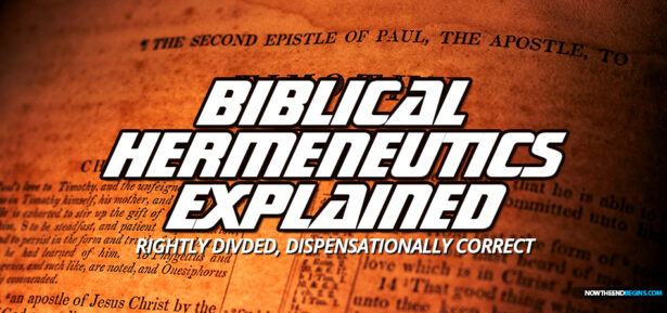 hermeneutics-biblical-interpretation-rightly-divided-dispensationally-correct-apostle-paul-king-james-bible-nteb