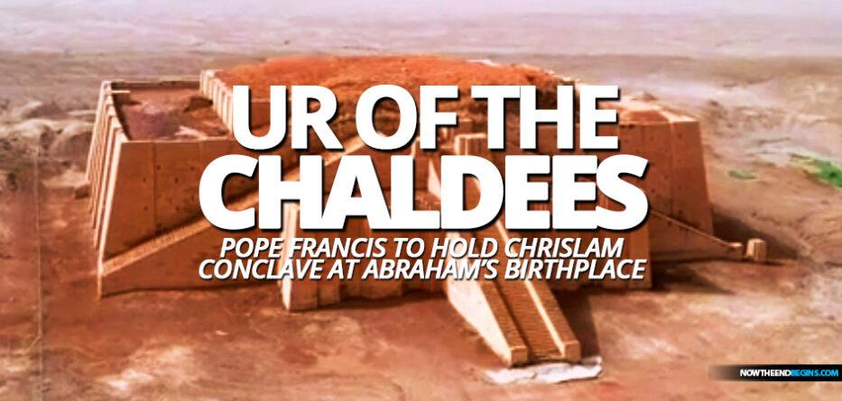 pope-francis-chrislam-meeting-ur-iraq-islam-chaldees-abrahamic-faiths-one-world-religion