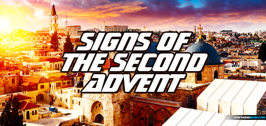 signs-of-second-advent-coming-jesus-christ-king-lord-jerusalem-israel