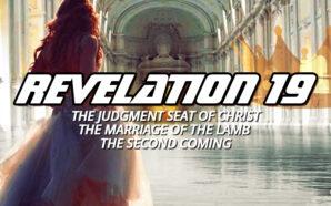 revelation-19-judgment-seat-christ-marriage-of-lamb-second-coming-king-jesus-christ-king-james-bible-prophecy-pretribulation-rapture-church