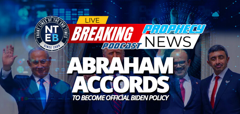 biden-israel-relations-normalization-act-2021-house-senate-united-states-expand-abraham-accords-daniel-9-covenant-death-hell-antichrist