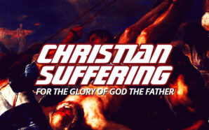 christian-suffering-for-glory-of-god-father-jesus-christ-holy-spirit