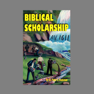king-james-biblical-scholarship-peter-ruckman-pensacola-florida