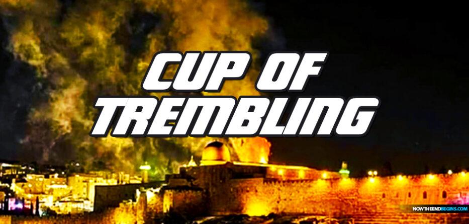 jerusalem-cup-of-trembling-temple-mount-jews-hamas-rockets-gaza-strip-king-james-bible-prophecy-nteb