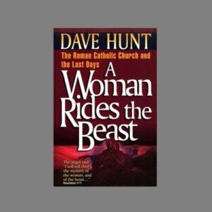 a-woman-rides-the-beast-dave-hunt-roman-catholic-church-revelation-17-nteb-christian-book-store-saint-augustine-florida