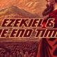prophet-ezekiel-time-jacobs-trouble-great-tribulation-gog-magog-battle-armageddon