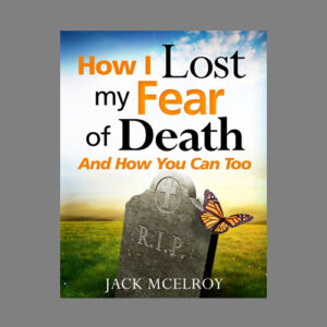 how-i-lost-my-fear-of-death-jack-mcelroy-king-james-bible