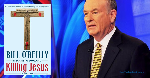 bill-oreilly-killing-jesus-bible-mocker-catholic-fox-news-antichrist-liar