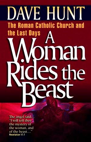 dave-hunt-woman-rides-the-beast-catholic-church-vatican